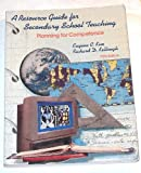 A Resource Guide for Secondary School Teaching : Planning for Competence, Kim, Eugene C. and Kellough, Richard D., 0023638605