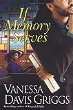 If Memory Serves, Vanessa Davis Griggs, 0758217366