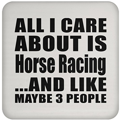 e About is Horse Racing and Like Maybe 3 People - Drink Coaster Non Slip Cork Back Protective Mat Best Gift for Birthday, Anniversary, Easter, Valentine's Mother's Father's Day ()