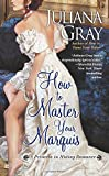 How to Master Your Marquis (A Princess in Hiding Romance)