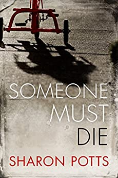 Someone Must Die by [Potts, Sharon]