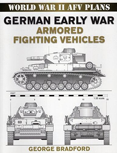 German Early War Armored Fighting Vehicles: World War II AFV Plans por George Bradford