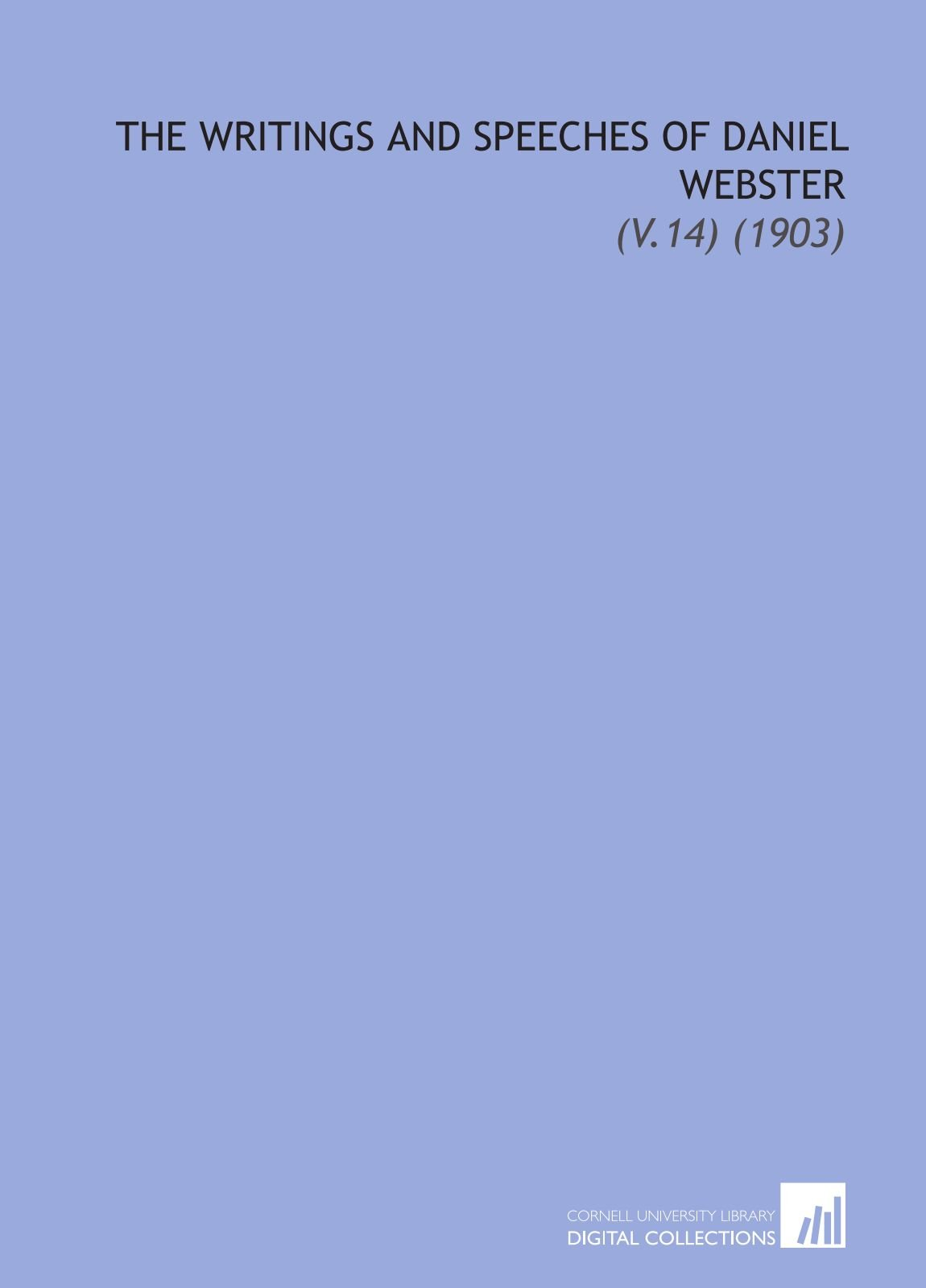 The Writings and Speeches of Daniel Webster: (V.14) (1903) PDF