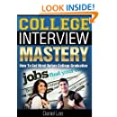 College Interview Mastery: How To Get Hired Before College Graduation