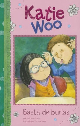 (Basta de burlas (Katie Woo en Espa?ol) (Spanish Edition) by Fran Manushkin (2012-08-01))