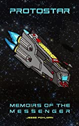 Protostar:  Memoirs of the Messenger