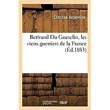 Bertrand Du Guesclin, Les Vieux Guerriers de la France