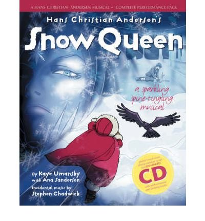 Hans Christian Andersen's Snow Queen: Complete Performance Pack: Book + Enhanced CD: A Sparkling Spine-tingling Musical (A & C Black Musicals) (Mixed media product) - Common