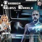 Through a Glass Darkly | Miss Mae