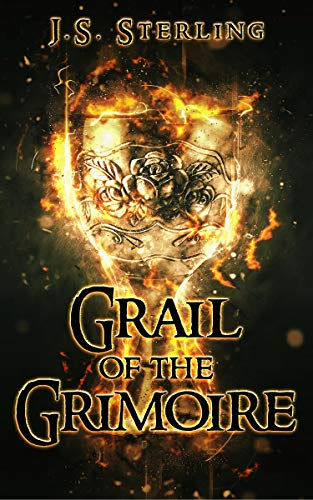 Grail of the Grimoire by J.S. Sterling