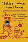 Children Away from Home: A Sourcebook of Residential Treatment