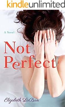Not Perfect: A Novel