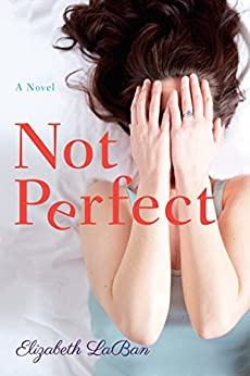 Not Perfect: A Novel by [LaBan, Elizabeth]