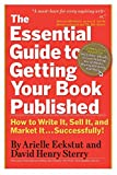 Image of The Essential Guide to Getting Your Book Published: How to Write It, Sell It, and Market It . . . Successfully