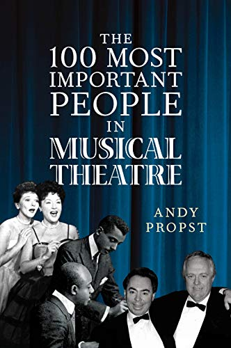 - The 100 Most Important People in Musical Theatre