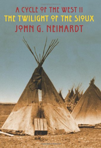 The Twilight of the Sioux: A Cycle of the West II pdf epub