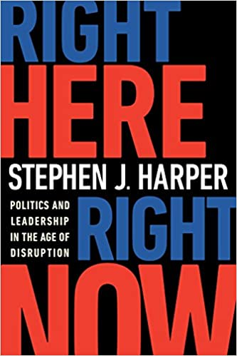 Harper – Right Here, Right Now: Politics and Leadership in the Age of Disruption