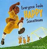 Everyone Feels Happy Sometimes, Cari Meister, 1404857540