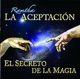 ramtha la aceptacion el secreto de la magia spanish edition