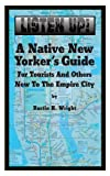 A Native New Yorkers Guide to the Empire City