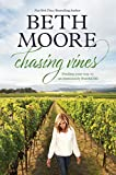 Chasing Vines: Finding Your Way to an Immensely Fruitful Life (Kindle) -- By Beth Moore -- Spiritual Guidance for a Life that Matters