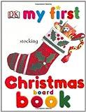 My First Christmas Board Book, Dawn Sirett, 0756605024