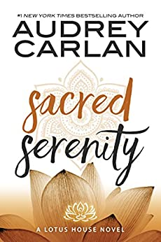 Sacred Serenity (Lotus House Book 2) by [Carlan, Audrey]