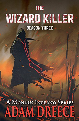 The Wizard Killer - Season Three: A Mondus Inferno series