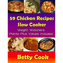 Chicken Recipes Cookbook using Go Slow Cooker with  Weight Watchers Point Plus Value Included: Go Slow Cooker (Slow Cooker Cook Books 1)