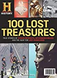 100 Lost Treasures: True Stories of Stolen Artifacts, Mysterious Relics, and the Hunt for Lost Knowledge