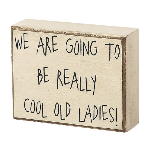 Collins Cool Old Ladies Decorative Box Sign (Really Cool Gifts For Best Friends)