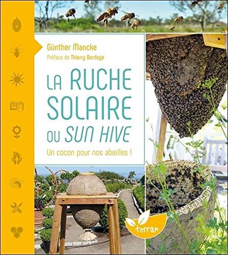La ruche solaire ou sun hive : Un cocon pour nos abeilles ()
