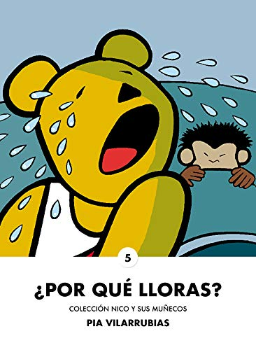 Por qué lloras? (Nico y sus muñecos nº 5) (Spanish Edition ...
