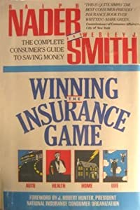 Winning the Insurance Game: The Complete Consumer's Guide to Saving Money by Ralph Nader (1990-10-04) by Knightsbridge Pub Co Trade