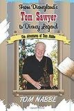 From Disneyland's Tom Sawyer to Disney Legend: The Adventures of Tom Nabbe: Volume 2 (Disney Legends)