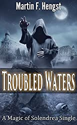 Troubled Waters: A Magic of Solendrea Single