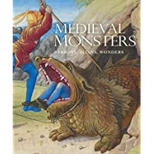 Medieval Monsters: Terrors, Aliens, Wonders