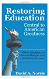 Restoring Education, David A. Norris, 1450287425