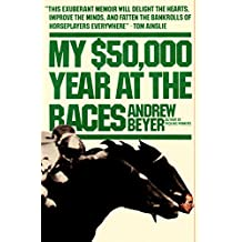 My $50,000 Year at the Races (A Harvest/Hbj Book)
