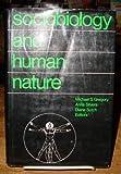 Sociobiology and Human Nature, Michael S. Gregory and Anita Silvers, 0875893848