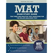 MAT Exam Study Guide: Test Prep and Practice Test Questions for the Miller Analogies Test