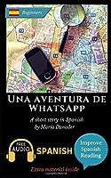 Una Aventura De WhatsApp: Learn Spanish With
