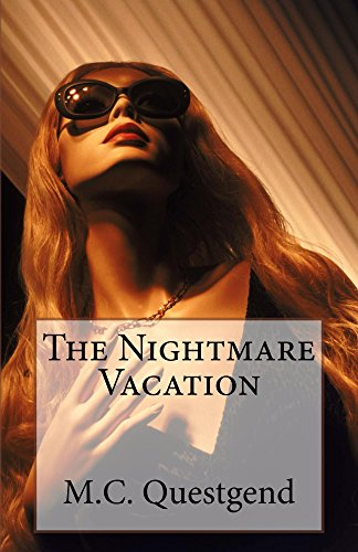 The Nightmare Vacation by [Questgend, M.C.]