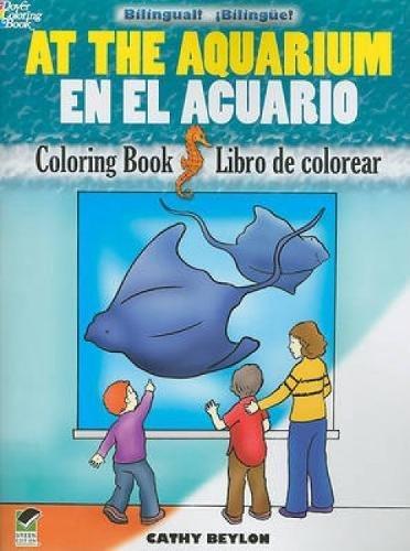 (At the Aquarium/En el Acuario: Bilingual Coloring Book (Dover Children's Bilingual Coloring Book) (English and Spanish Edition) )