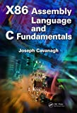 X86 Assembly Language and C Fundamentals, Joseph Cavanagh, 1466568240