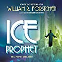 Ice Prophet Audiobook by William R. Forstchen Narrated by Elijah Alexander