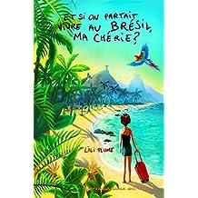 Et si on partait vivre au Brésil, ma chérie ? (version en noir et blanc) (French Edition)