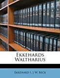 Ekkehards Waltharius, Ekkehard I and J. W. Beck, 1148961887