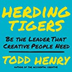 Herding Tigers: Be the Leader That Creative People Need | Todd Henry