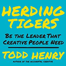 Herding Tigers: Be the Leader That Creative People Need Audiobook by Todd Henry Narrated by Joe Hempel